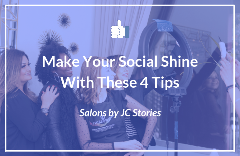 Make Your Social Shine With These 4 Tips